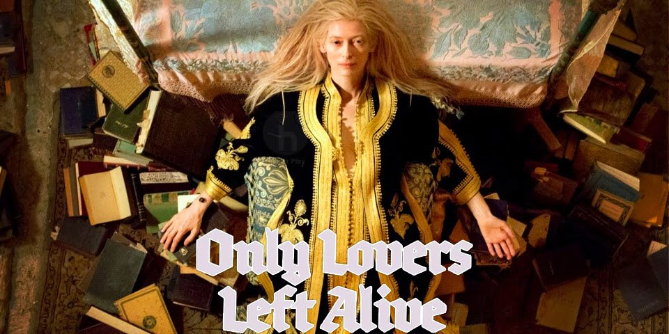 Wednesday 21.02.18. – 9:30pm | Only Lovers Left Alive | A Jim Jarmusch Film