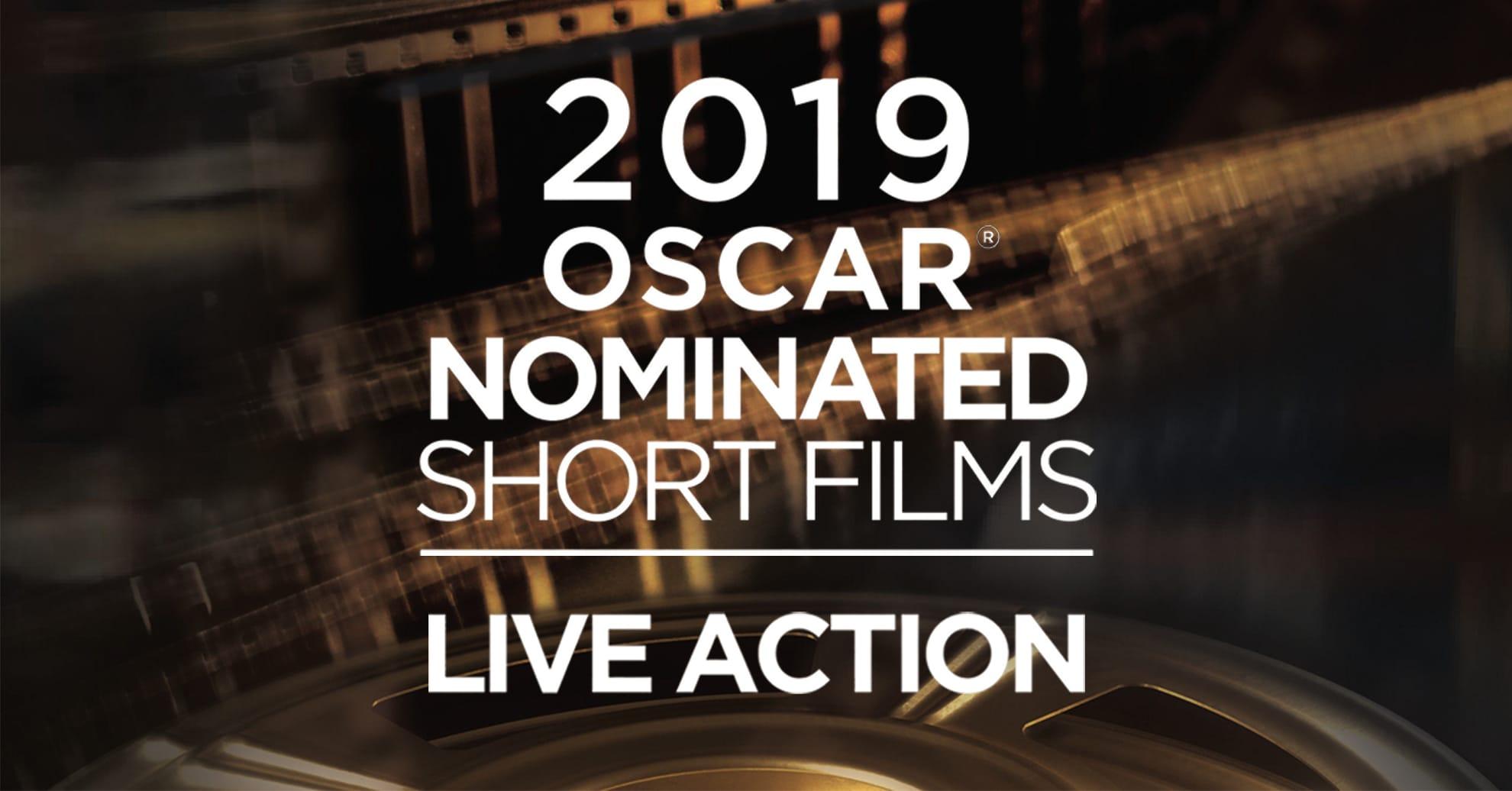 Wednesday 20.02.19 – 8pm: 2019 Oscar Nominated Short Films | LIVE ACTION