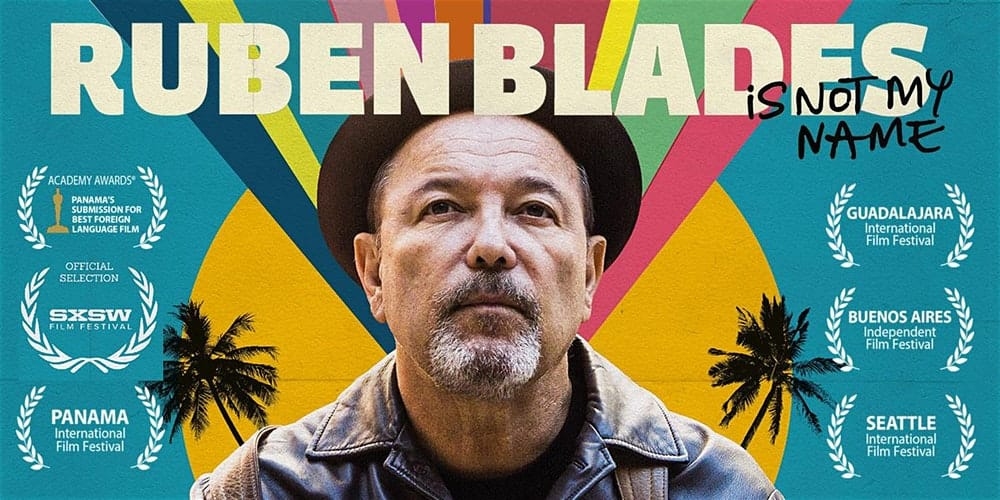 Tuesday 10.03.20 – 8:30pm: Ruben Blades is Not My Name